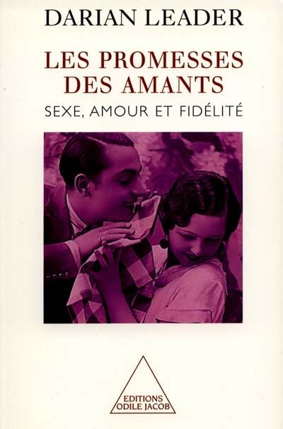 promesses des amants (Les) : sexe, amour et fidélité   Leader, Darian. Auteur