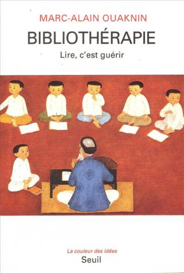 Bibliothérapie : Lire, c'est guérir | Ouaknin, Marc-Alain (1957-....)