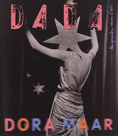 Dada : la première revue d'art : Dora Maar. N° 238 | Bernard, Héliane. Auteur
