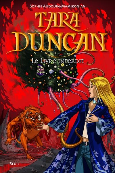 Tara Duncan et le livre interdit / Sophie Audouin-Mamikonian | Audouin-Mamikonian, Sophie (1961-....). Auteur