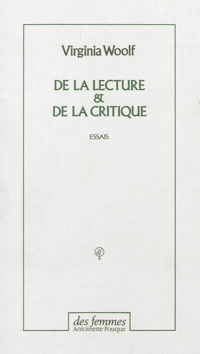 De la lecture et de la critique / Virginia Woolf   Woolf, Virginia (1882-1941). Auteur