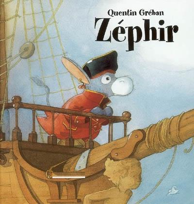 Zéphir / Quentin Gréban   Gréban, Quentin (1977-....). Auteur. Illustrateur