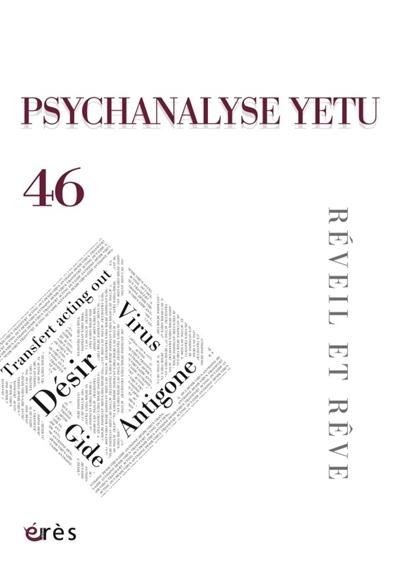 Psychanalyse Yetu, n° 46. Réveil et rêve