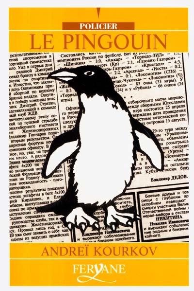 Le pingouin / Andreï Kourkov | Kurkov, Andrej Ûrʹevič (1961-....). Auteur