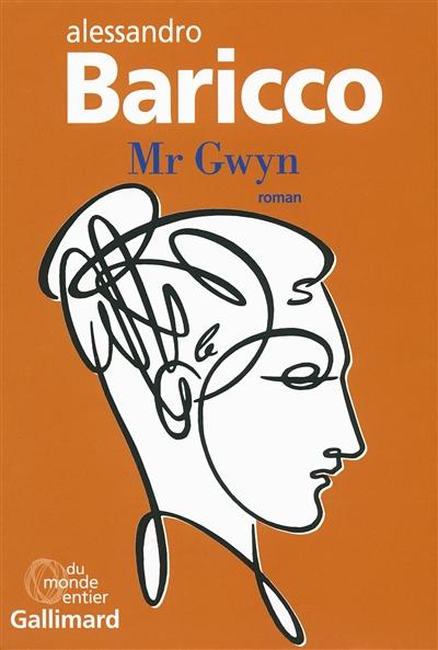 Mr Gwyn / Alessandro Baricco ; traduit de l'italien par Lise Caillat | Baricco, Alessandro, auteur