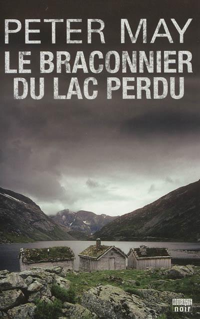 Le braconnier du lac perdu | May, Peter (1951-....) - romancier. Auteur