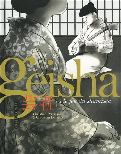 Geisha ou le jeu du shamisen : première partie |