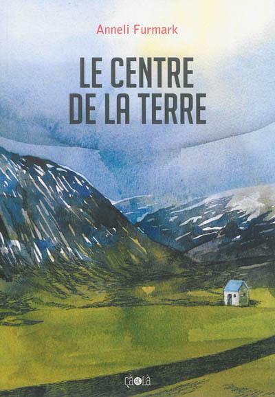 Le Centre de la Terre / Anneli Furmark | Furmark, Anneli. Auteur