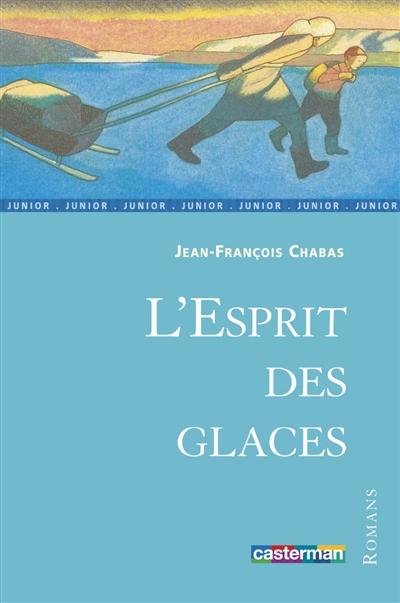 esprit des glaces (L') | Chabas, Jean-François. Auteur