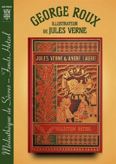 George Roux, illustrateur de Jules Verne : Fonds Hetzel de la médiathèque de Sèvres