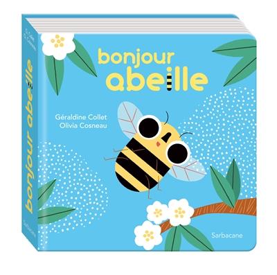 Bonjour abeille / Géraldine Collet | Collet, Géraldine (1975-....). Auteur