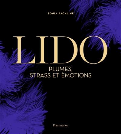 Plumes, strass et émotions : 75 ans de rêves au Lido