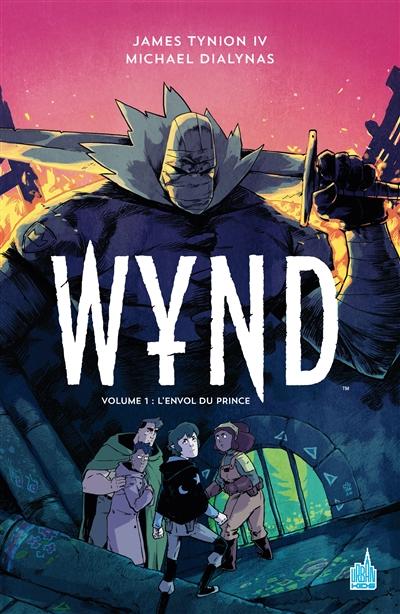 Wynd. Vol. 1. L'envol du prince
