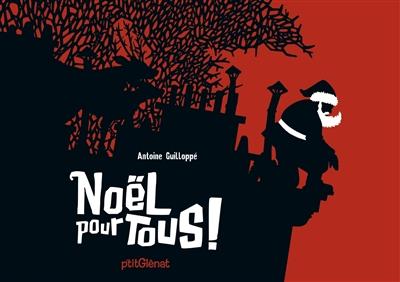 Noël pour tous ! | Guilloppé, Antoine (1971-....). Auteur