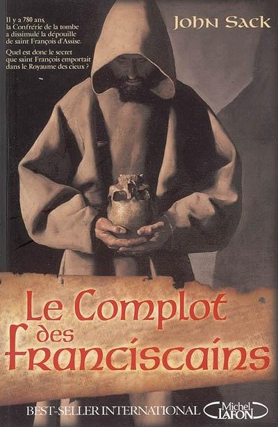 Le complot des franciscains / John Sack   Sack, John. Auteur