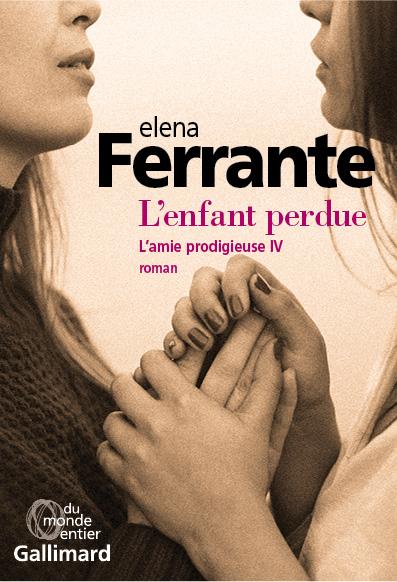 L'enfant perdue : Maturité, vieillesse | Ferrante, Elena. Auteur