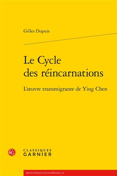 Le cycle des réincarnations : l'oeuvre transmigrante de Ying Chen