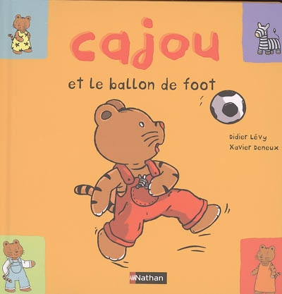 Cajou et le ballon de foot / Didier Lévy, Xavier Deneux | Lévy, Didier (1964-....). Auteur