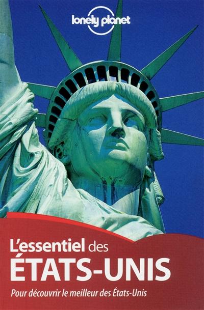 L' essentiel des Etats-Unis : pour découvrir le meilleur des Etats-Unis / édition écrite et actualisée par Regis St Louis, Amy C. Balfour, Michael Benanav et al.  