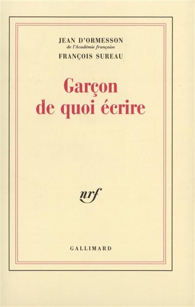 Garçon de quoi écrire | Ormesson, Jean d' (1925-....). Auteur