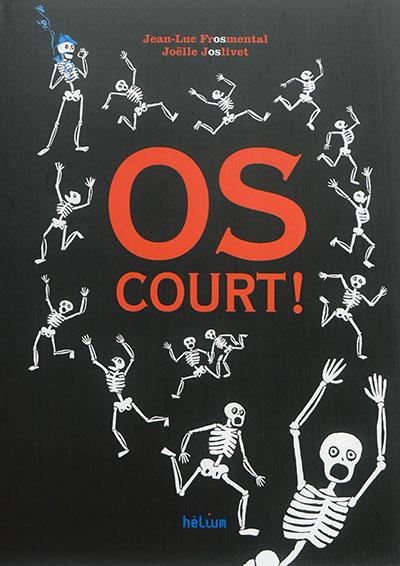 Os court ! / Jean-Luc Frosmental | Fromental, Jean-Luc (1950-....). Auteur