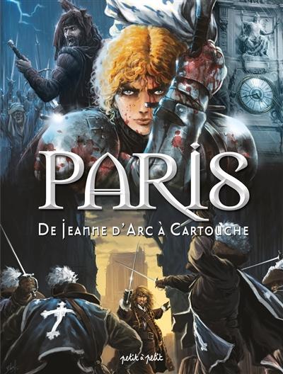 Paris. Vol. 2. De Jeanne d'Arc à Cartouche