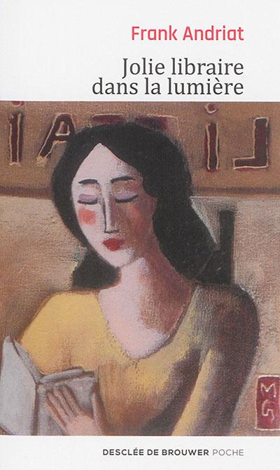 Jolie libraire dans la lumière : roman / Frank Andriat | Andriat, Frank. Auteur