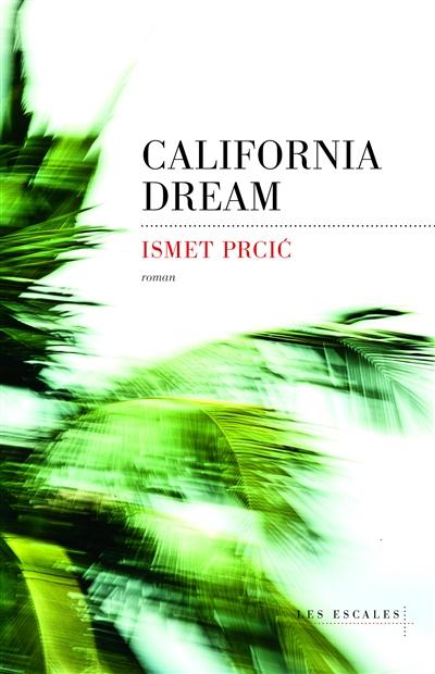 California dream | Prcic, Ismet (1977-....). Auteur