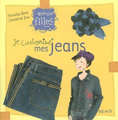 Je customise mes jeans | Seret, Natacha. Auteur