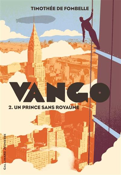 prince sans royaume (Un) : Vango. 2   Fombelle, Timothée de. Auteur
