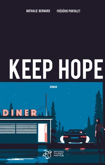 Keep hope   Bernard, Nathalie (1970-....)