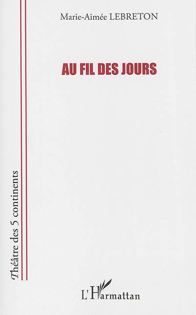 Au fil des jours | Lebreton, Marie-Aimée. Auteur