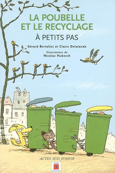 La poubelle et le recyclage à petits pas | Bertolini, Gérard. Auteur