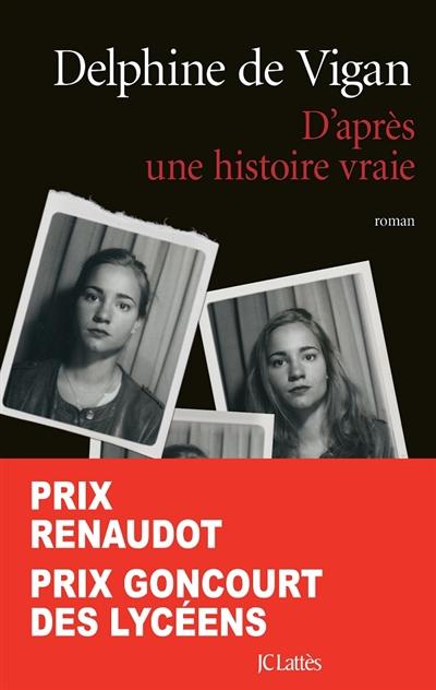 D'après une histoire vraie : roman / Delphine de Vigan | Vigan, Delphine de. Auteur