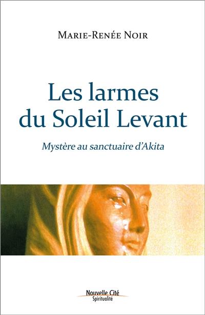 Les larmes du Soleil Levant : mystère au sanctuaire d'Akita