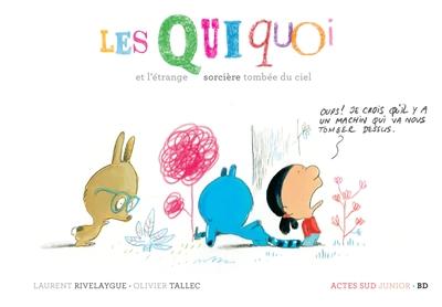 Les Quiquoi et l'étrange sorcière tombée du ciel | Rivelaygue, Laurent (1970-....). Auteur