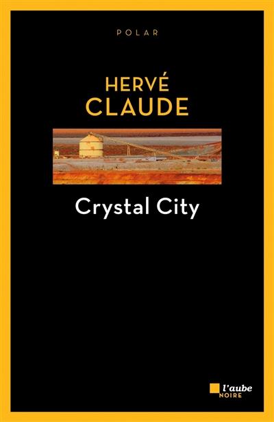 Crystal City : roman | Claude, Hervé (1945-....). Auteur