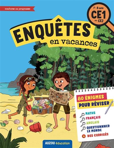 Enquêtes en vacances : 80 énigmes pour réviser : 7-8 ans, CE1 au CE2, conforme au programme