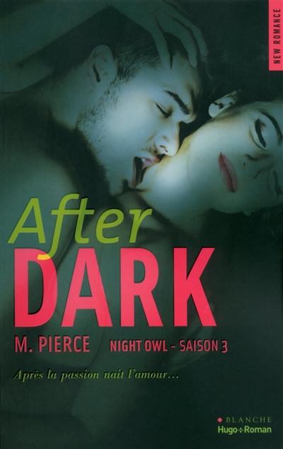 After dark. 3 / M. Pierce | Pierce, M.. Auteur