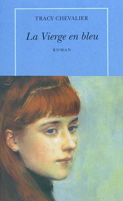 La vierge en bleu / Tracy Chevalier   Chevalier, Tracy