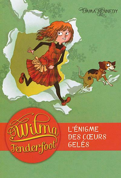 Wilma Tenderfoot. 1, L'énigme des coeurs gelés / Emma Kennedy | Kennedy, Emma. Auteur