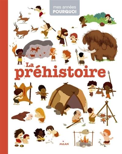 Préhistoire (La) | Benoist, Cécile (1977-....). Auteur