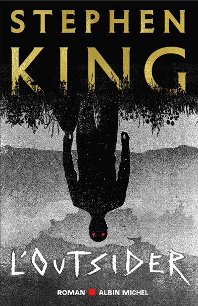 L' outsider / king stephen | King, Stephen (1947-....). Auteur