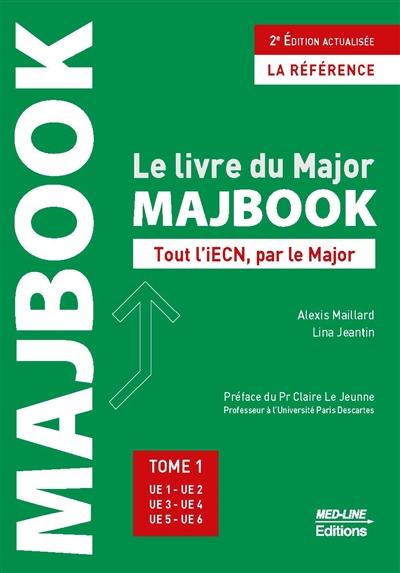 Majbook : le livre du major : tout l'iECN, par le major. Vol. 1. UE 1, UE 2, UE 3, UE 4, UE 5, UE 6