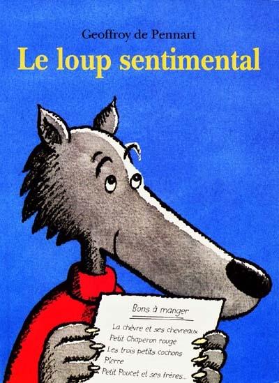 loup sentimental (Le) | Pennart, Geoffroy de (1951-....). Auteur