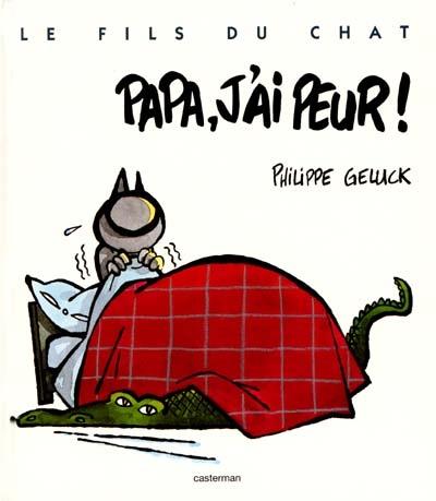 Papa, j'ai peur ! / Philippe Geluck   Geluck, Philippe. Auteur
