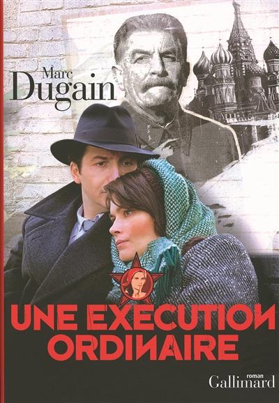 Une exécution ordinaire / Marc Dugain   Dugain, Marc (1957-....). Auteur