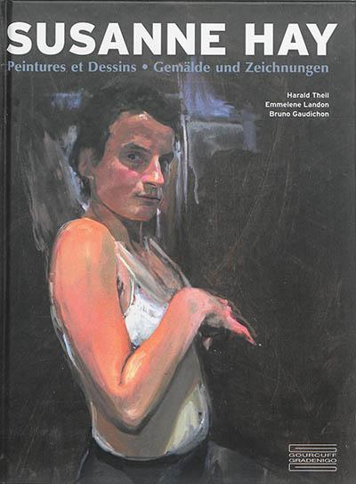 Susanne Hay : peinture et dessins. Suzanne Hay : Gemälde und Zeichnungen