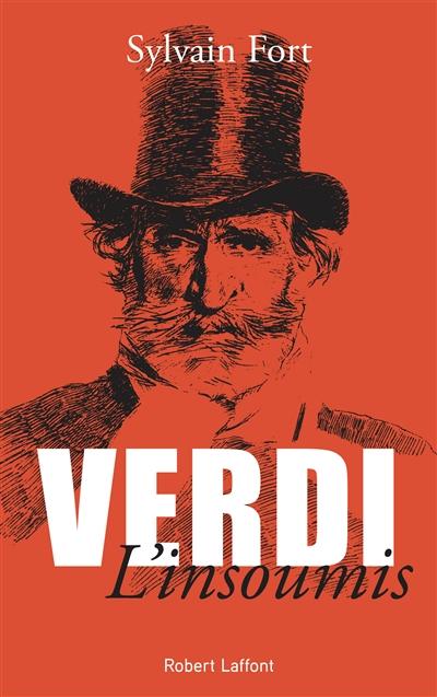Verdi l'insoumis | Sylvain Fort. Auteur