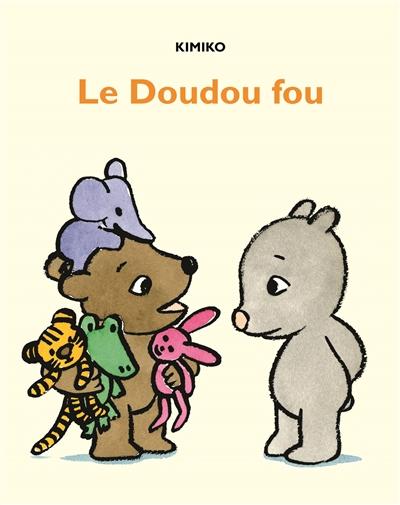 Le doudou fou / Kimiko | Kimiko (1963-....). Auteur